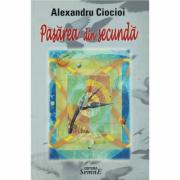 Pasarea din secunda - Alexandru Ciocioi