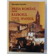 Presa romana despre razboiul civil spaniol (1936-1939) - Gheorghe Pascalau