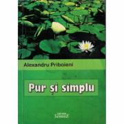 Pur si simplu - Alexandru Priboieni