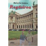 Regasirea - Maria-Zoe Ionescu