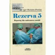 Rezerva 5, reportaj din anticamera mortii - Igor Butnaru-Provita