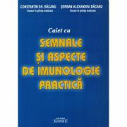 Caiet cu semnale si aspecte de imunologie practica - Constantin Gh. Bacanu, Serban Alexandru Bacanu