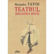 Teatrul dragostea dintai - Alexandru Tatos
