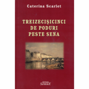 Treizecisicinci de poduri peste Sena - Caterina Scarlet