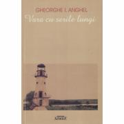 Vara cu serile lungi - Gheorghe I. Anghel