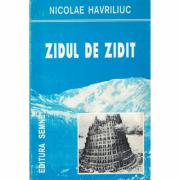 Zidul de zidid - Nicolae Havriliuc