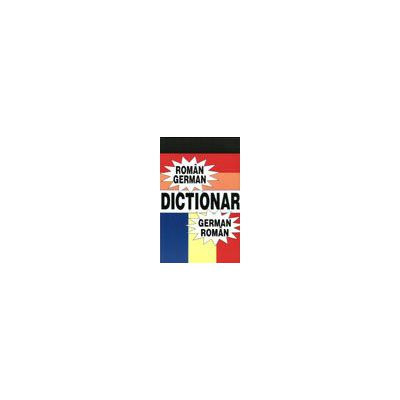 Dictionar Roman – German / German – Roman