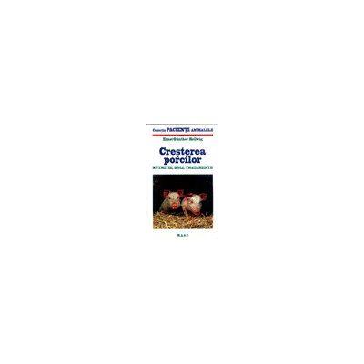 Cresterea porcilor - Nutritie, boli, tratamente