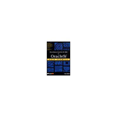 Dezvoltarea bazelor de date in Oracle 9i