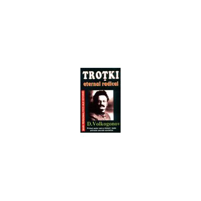 Trotki, eternul radical