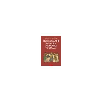 Studii bizantine de istorie economica si sociala
