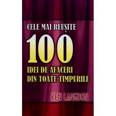Cele mai reusite 100 idei de afaceri din toate timpurile