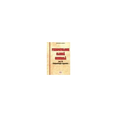 Fiziopatologie clinica generala (volumul II). Fiziopatologia organelor.