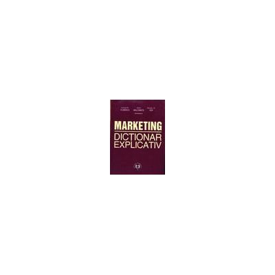 Marketing. Dictionar Explicativ