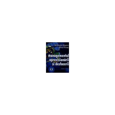 Managementul aprovizionarii si desfacerii. Editia a III