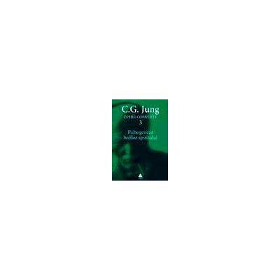 Opere complete vol III - Psihogeneza bolilor spiritului