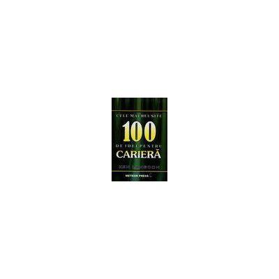 Cele mai reuţite 100 de idei pentru carieră