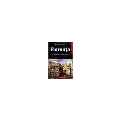 Florenta. Ghid turistic si cultural