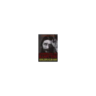 Lichidati-l pe Rasputin ! - Adevarul despre un celebru asasinat