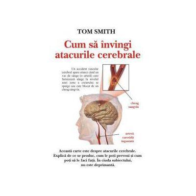 Cum sa invingi atacurile cerebrale