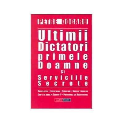 Ultimii dictatori, primele doamne si serviciile secrete