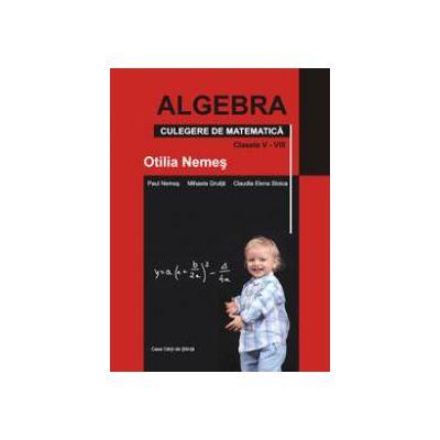 Algebra. Culegere de matematica. Clasele V-VIII
