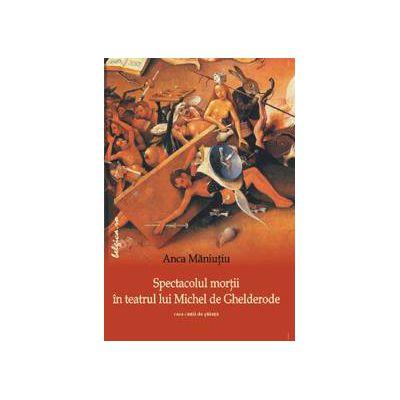 Spectacolul mortii in teatrul lui Michel de Ghelderode