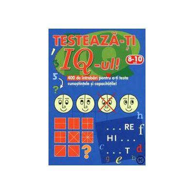 Testeaza-ti IQ-ul! 400 de intrebari pentru a-ti testa cunostintele si capacitatile! (8-10 ani)