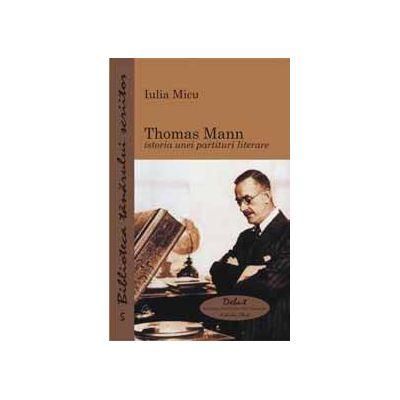 Thomas Mann - istoria unei partituri literare