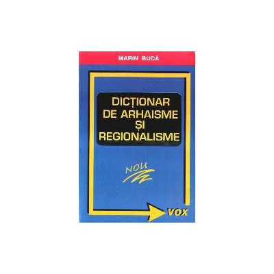 Dictionar de Arhaisme si Regionalisme