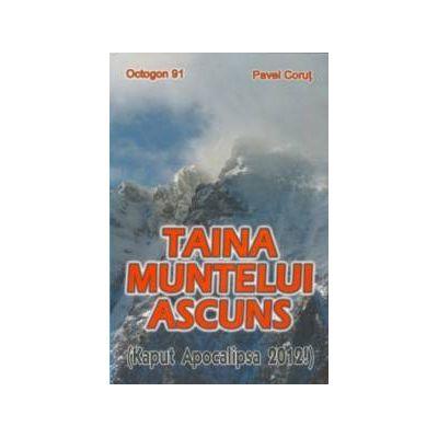 Taina muntelui ascuns (Kaput Apocalipsa 2012!) - Octogon 91