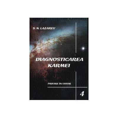 Diagnosticarea Karmei - Vol.4 - Privire in viitor
