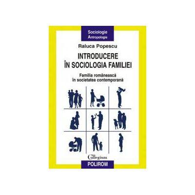 Introducere in sociologia familiei. Familia romaneasca in societatea contemporana