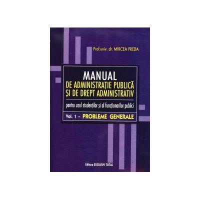 Manual de Administratie Publica si de Drept Administrativ Vol.1