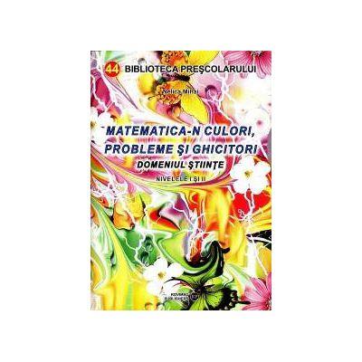Matematica-n culori, probleme si ghicitori