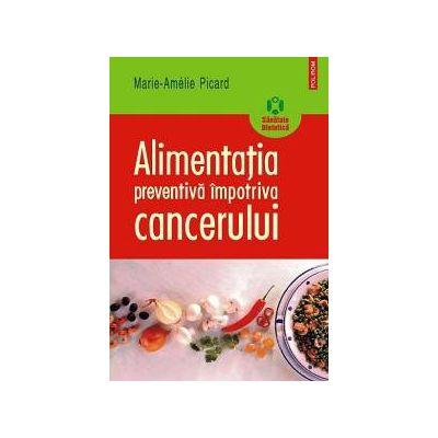 Alimentatia preventiva impotriva cancerului