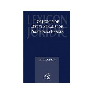 Dictionar de drept penal si de procedura penala