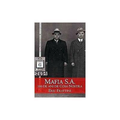 Mafia S.A. 100 de ani de Cosa Nostra