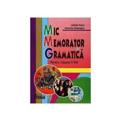 Mic Memorator de Gramatica - Pentru clasele V-VIII