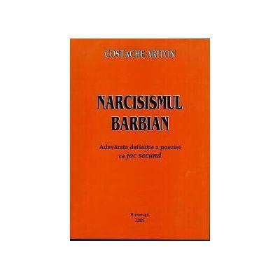 Narcisismul Barbian - Adevarata definite a poeziei ca joc secund