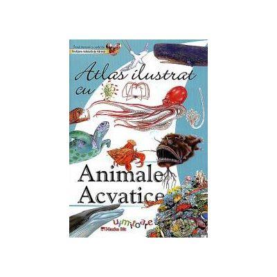 Atlas ilustrat cu ANIMALE ACVATICE UIMITOARE