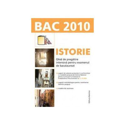 Istorie. Ghid de pregatire intensiva pentru examenul de bacalaureat 2010