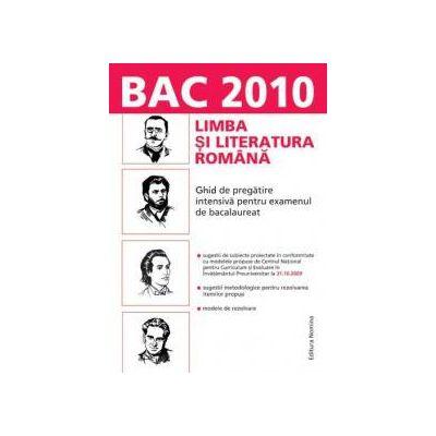 Limba si literatura romana. Ghid de pregatire intensiva pentru examenul de bacalaureat 2010