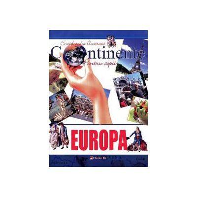 Enciclopedia ilustrata - Continente pentu copii: EUROPA