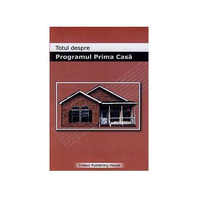 Totul despre Programul Prima Casa