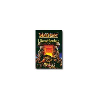 WarCraft - Ultimul Gardian (Vol. 3)