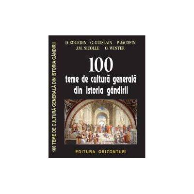 100 teme de cultura generala din istoria gandirii