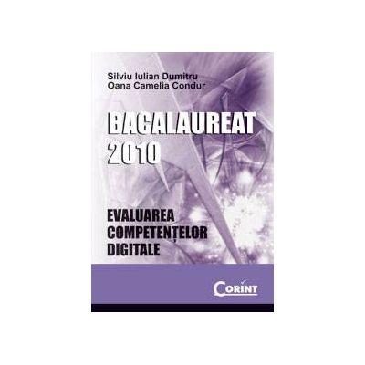 Bacalaureat 2010. Evaluarea competentelor digitale