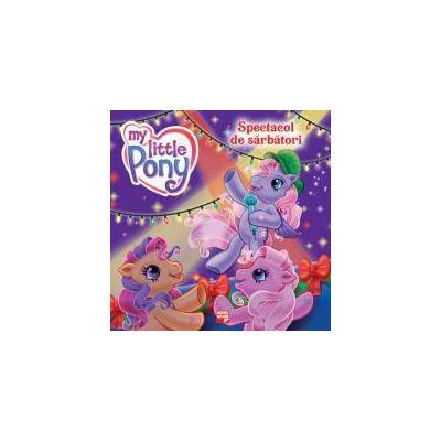 My little Pony - Spectacol de sarbatori