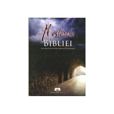 Misterele Bibliei. Noi perspective asupra unor vechi adevaruri